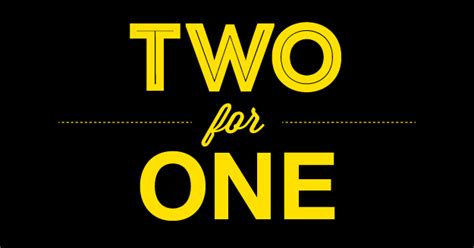 two in one twofer tuesdays two drinks for the price of one