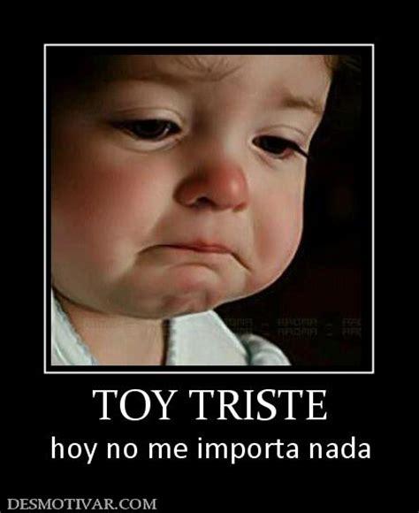 imagenes de bebes tristes llorando desmotivaciones toy triste hoy no me importa nada