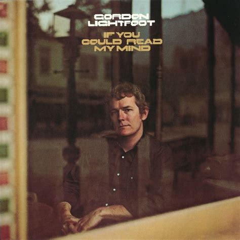 gordon lightfoot if you could read my mind if you could read my mind gordon lightfoot download