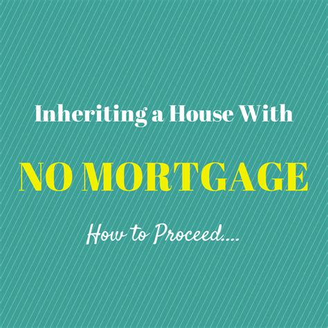 what happens when you inherit a house with a mortgage inheriting a house with a mortgage 28 images what