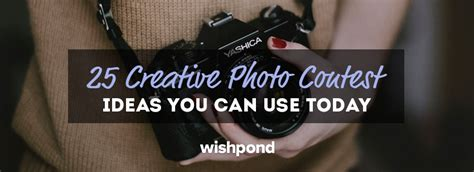 Creative Sweepstakes Ideas - 25 creative photo contest ideas you can use today