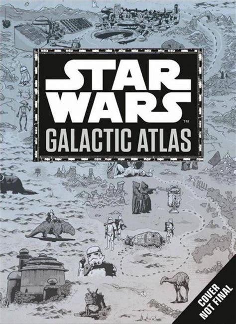 libro star wars galactic atlas un nouveau livre star wars galactic atlas