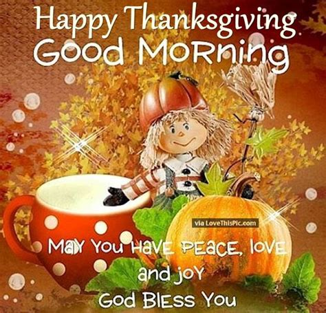 thanksgiving morning happy thanksgiving good morning may you have peace and