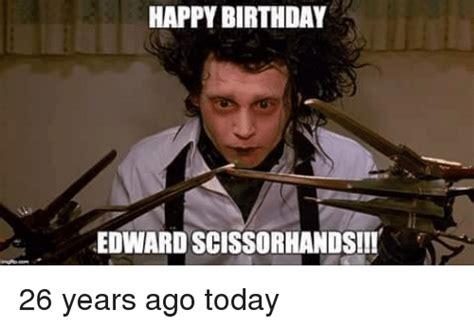 Edward Meme - happy birthday edward scissorhands 26 years ago today