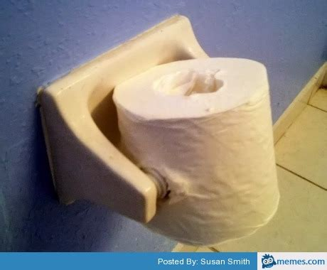 Toilet Paper Meme - unconventional toilet paper roll memes com