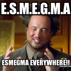 Meme Creator Fita Fita Everywhere Meme Generator At - meme ancient aliens e s m e g m a esmegma everywhere