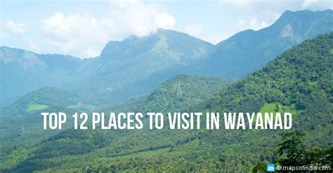 My Top 7 Places To Go On A Get Away by Top 12 Places To Visit In Wayanad My India