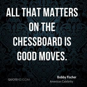 the best move fischer books bobby fischer quotes quotehd