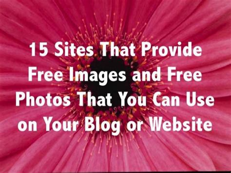 Where Can I Find For Free 15 That Provide Free Images And Free Photos That You Can Use On