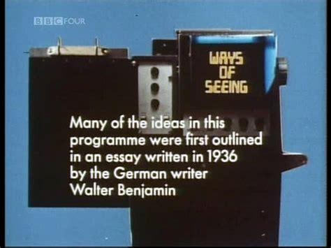 Ways Of Seeing Essay by Berger Ways Of Seeing Essay