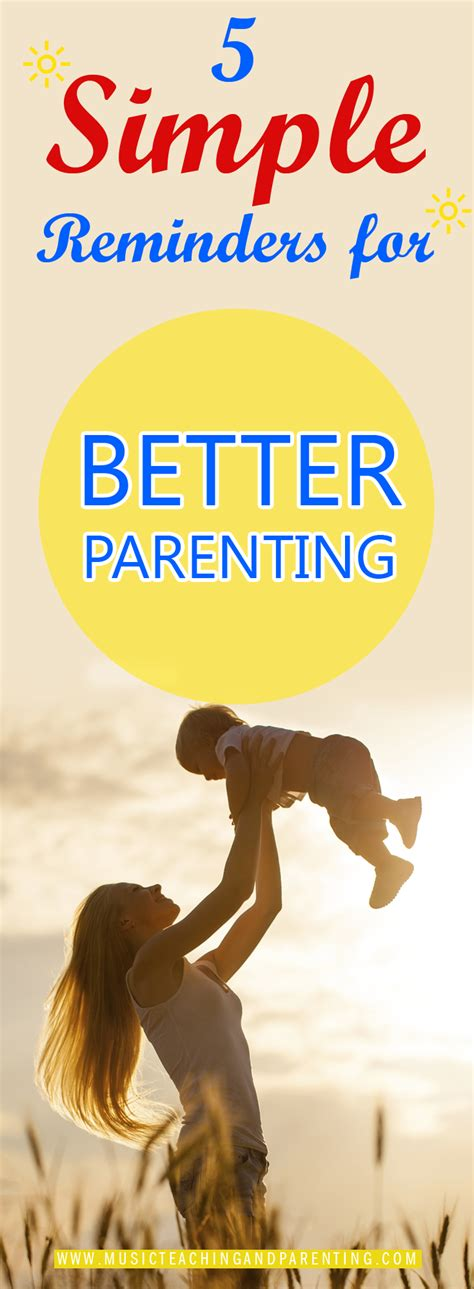 better parenting better parenting skills 5 simple reminders for better