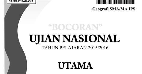 Detik Detik Ujian Nasional Geografi Sma Ips 2015 Intan Pariwara berbagi dan belajar quot bocoran quot soal un geografi sma ips 2016