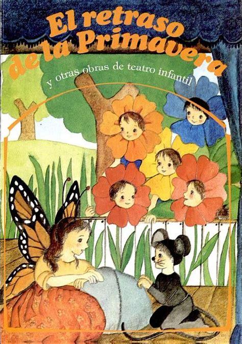 obras de teatro infantil pacomovaeresmasnet el retraso de la primavera y otras obras de teatro