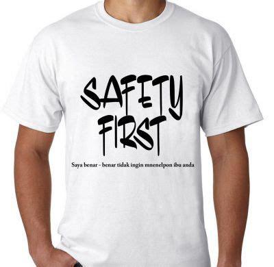 Kaos Cewek Bangsat Kata Kata kaos kata safety kaos premium