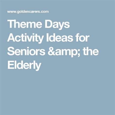 themed events for the elderly theme days activity ideas for seniors the elderly