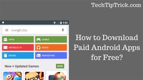 how to get free paid apps on android how to paid android apps for free updated tech tip trick