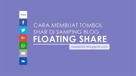 cara membuat tombol share di blog wordpress cara membuat tombol share di bagian sing blog floating