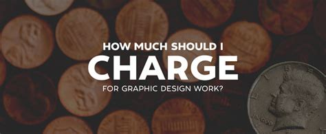 how much work must be done to charge a capacitor how much should i charge for graphic design work creative market