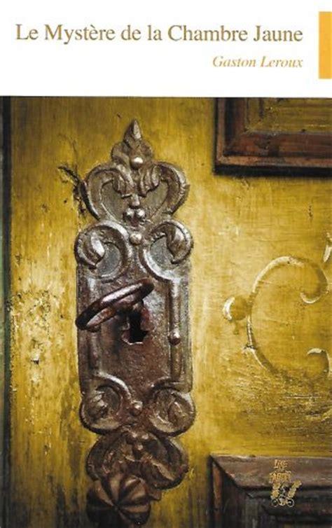 le myst鑽e de la chambre jaune personnages le myst 200 re de la chambre jaune lire c est partir