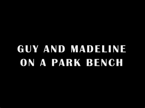 guy and madeline on a park bench guy and madeline on a park bench desiree garcia
