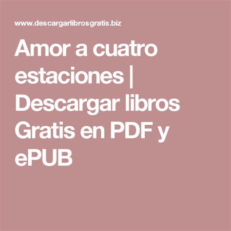 whos hiding 1877467138 libro amor a cuatro estaciones pdf descargar gratis amor a cuatro estaciones descargar libros
