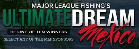 Dream Of A Lifetime Sweepstakes - major league fishing s ultimate dream mexico sweepstakes