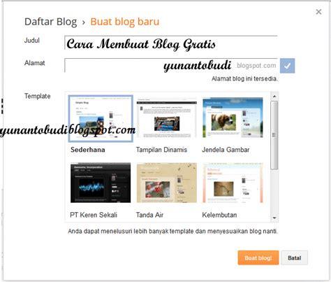 membuat blog jadi bagus yunanto budi p i cara membuat blog gratis