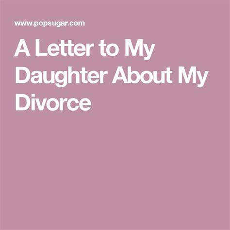 Best Divorce Letter Awesome Quotes 25 Best Ideas About Letter To On Letter To My Quotes To