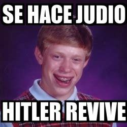 Memes De Hitler - meme bad luck brian se hace judio hitler revive 187593