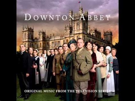 theme song downton abbey downton abbey theme did i make the most of loving you