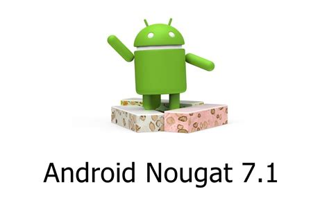 What Android Version Is 7 1 1 by List Of Phones To Get Android 7 1 2 Nougat Update