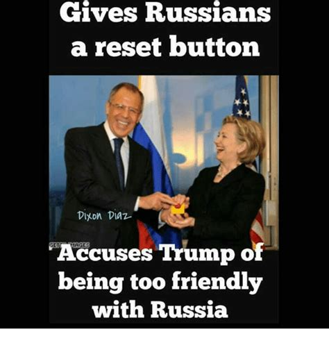 Trump Russia Memes - gives russians a reset button dlyon diaz get trump of being too friendly with russia meme on me me