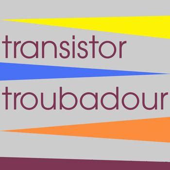transistor genre hepnova transistor troubadour