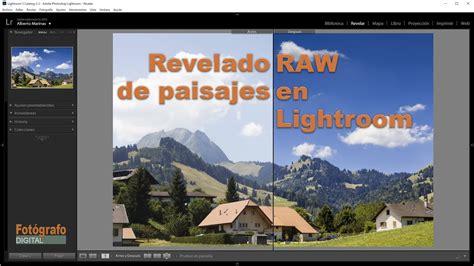 tutorial lightroom raw tutorial lightroom procesado raw completo de foto de