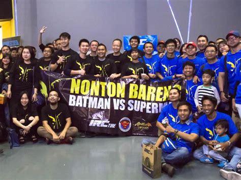 Distributor Ban Motor Irc Jakarta Irctire Irc Zeneos Ajak Komunitas Nonton Batman Vs Superman