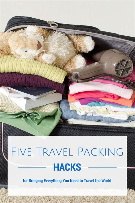 packing hacks five travel packing hacks for bringing everything you need