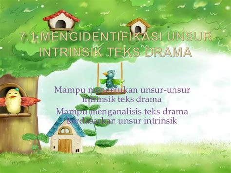 membuat unsur intrinsik novel 7 1 mengidentifikasi unsur teks drama