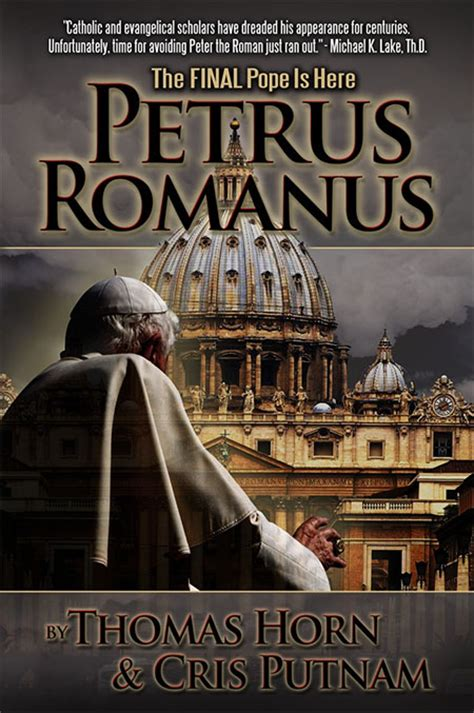 the catholic knight catholic prophecy last days end book review petrus romanus by tom horn and cris