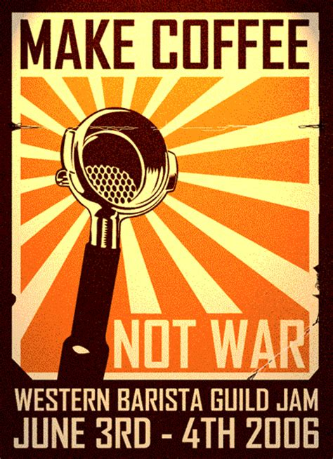 Make Not War Poster Frame 35rb quot make coffee not war quot poster anyone got a hi res image