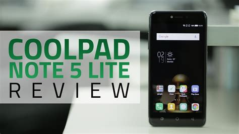 coolpad note 5 lite review coolpad note 5 lite review camera specs features and