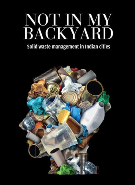 what does not in my backyard mean not in my backyard solid waste mgmt in indian cities