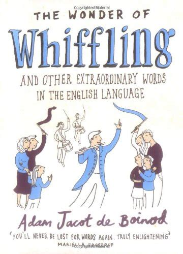 the wonders of language the wonder of whiffling and other extraordinary words in the english language avaxhome