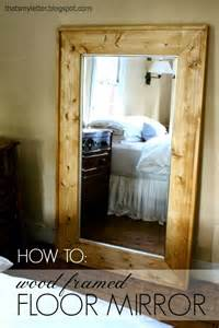 How To Frame A Floor how to add a wood frame to a large mirror before we moved my old