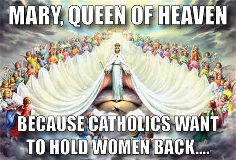 Mary Meme - queen of heaven catholic memes