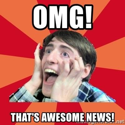 omg  awesome news super excited meme generator