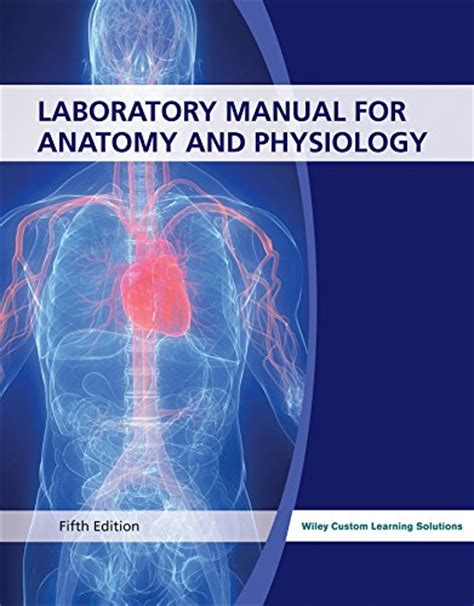 laboratory manual for anatomy physiology 6th edition anatomy and physiology laboratory manual for anatomy and physiology 5th edition