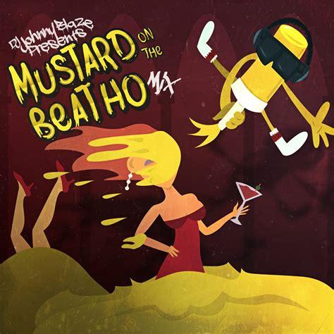 Mustard On The Beat Dj Johnny Blaze Presents Mustard On The Beat Ho Mixtape