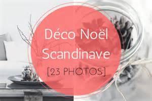 d 233 co no 235 l scandinave inspirations id 233 es 23 photos