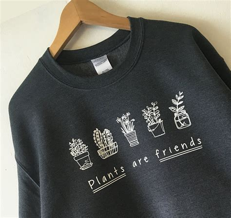 Sweater Plant Are Friends plants are friends sweatshirt sweater high quality screen