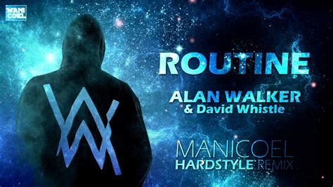 alan walker routine alan walker x david whistle routine manicoel hardstyle